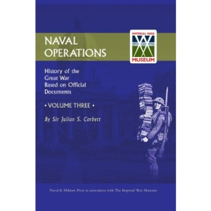 Official History of the War: v. 3: Naval Operations