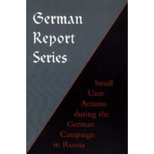 German Report Series: Small Unit Actions During the German Campaign in Russia