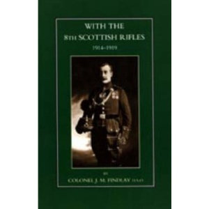 With the 8th Scottish Rifles 1914-1919