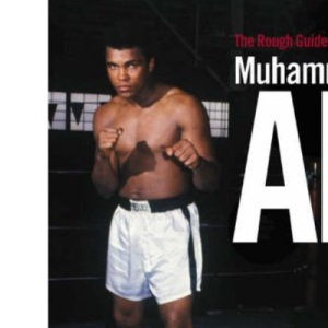 The Rough Guide to Muhammad Ali (Rough Guides Reference Titles)