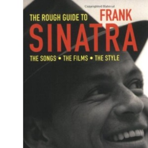 The Rough Guide to Frank Sinatra (Rough Guides Reference Titles)
