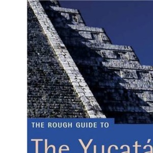 The Rough Guide to The Yucatan (Rough Guide Travel Guides)