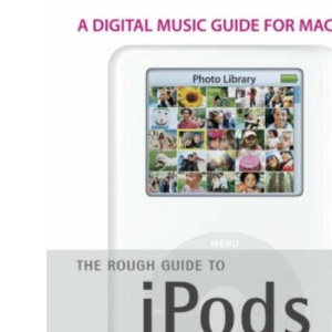 The Rough Guide to iPods, iTunes, and Music Online (Rough Guides Reference Titles)