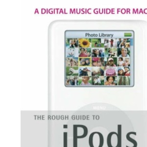 The Rough Guide to iPods, iTunes & Music Online - Edition 2