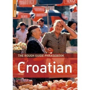 The Rough Guide Phrasebook Croatian (Rough Guide Phrasebooks)