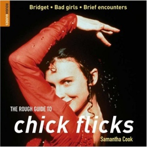 The Rough Guide to Chick Flicks (Rough Guides Reference Titles)