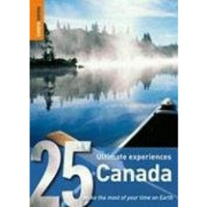 Canada: 25 Ultimate Experiences (Rough Guide 25)