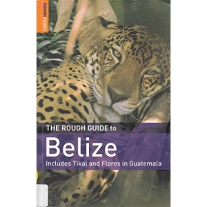 The Rough Guide to Belize (Rough Guide Travel Guides)