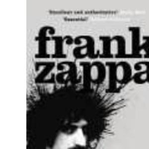 Frank Zappa: The Biography