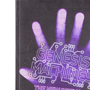 Genesis Machines: The New Science of Biocomputing