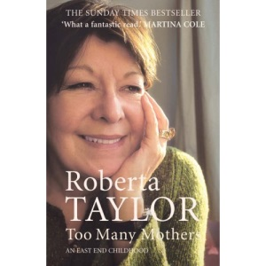 Too Many Mothers: A Memoir of an East End Childhood