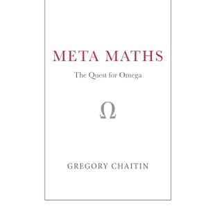 Meta Maths: The Quest for Omega