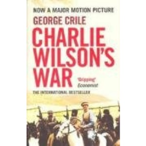 Charlie Wilson's War: The Story of the Largest CIA Operation in History by George Crile (2007-11-08)