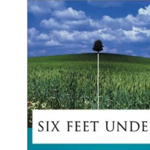 Six Feet Under: the Unofficial Guide