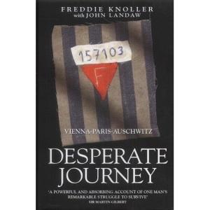 Desperate Journey: Vienna-Paris-Auschwitz