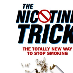 The Nicotine Trick: The Totally New Way To Stop Smoking