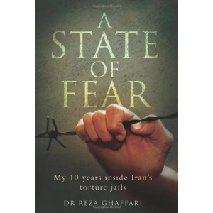 A State of Fear: My 10 Years Inside Iran's Torture Jails