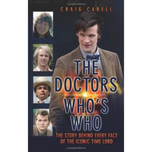The Doctor Who's Who: The Story Behind Every Face of the Iconic Time Lord (Dr Who)