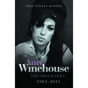 Amy Winehouse - The Biography 1983 - 2011