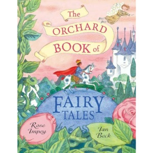 The Orchard Book of Fairy Tales