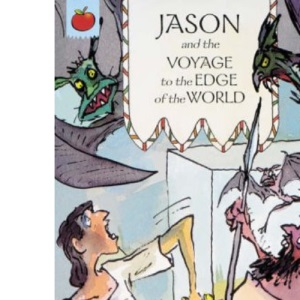 Jason and the Voyage to the Edge of the World (The Greatest Adventures in the World)