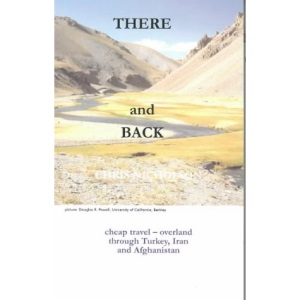 There and Back: Cheap Travel - Overland Through Turkey, Iran and Afghanistan