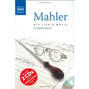 Mahler: His Life and Music (Book, plus 2 Audio CDs, plus Online Music Library)