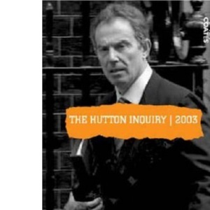 The Hutton Inquiry, 2003 (Uncovered Editions)