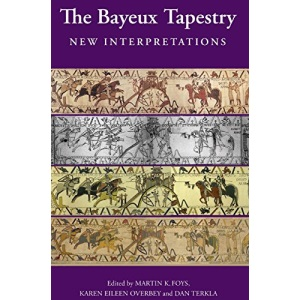 The Bayeux Tapestry: New Interpretations