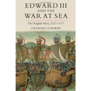 Edward III and the War at Sea: The English Navy, 1327-1377 (Warfare in History)