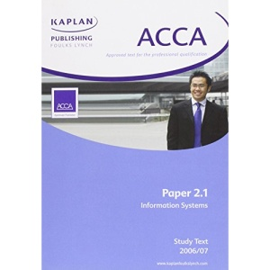 ACCA Paper 2.1 Information Systems: Study Text