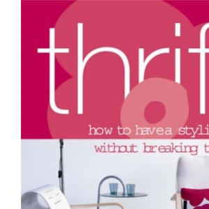 Thrift: How to Have a Stylish Home Without Breaking the Bank