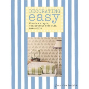 Decorating Easy: Create a Simple, Comfortable Home with Pure Style