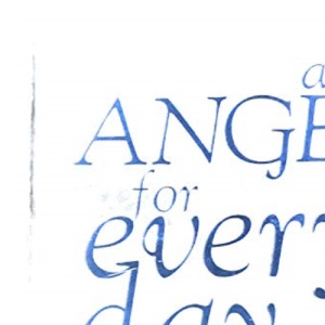 An Angel For Every Day