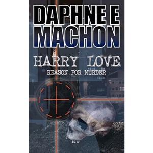 Harry Love: Reason for Murder