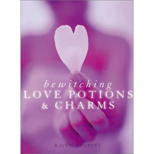 Bewitching Love Potions and Charms