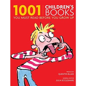 1001 Children's Books You Must Read Before You Grow Up: Classic Stories For Kids