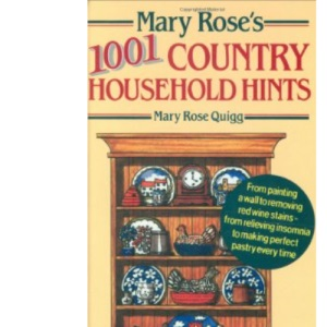 Mary Rose's 1001 Country Household Hints