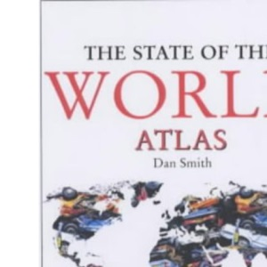 The State of the World Atlas: A Unique Survey of Current Events and Global Trends