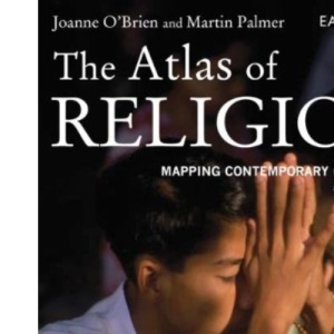 The Atlas of Religion: Mapping Contemporary Challenges and Beliefs (Earthscan Atlas Series)