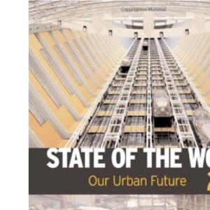 State of the World 2007: An Urban Planet (State of the World: An Urban Planet)