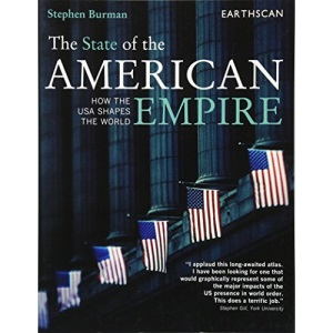 The State of the American Empire: How the USA Shapes the World (Earthscan Atlas Series)