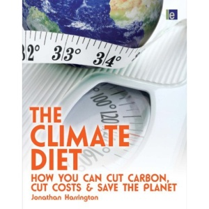 The Climate Diet: How You Can Cut Carbon, Cut Costs and Save the Planet