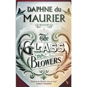 The Glass-Blowers (Virago Modern Classics)