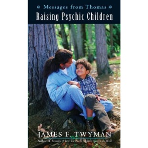 Messages from Thomas: Raising a Psychic Child
