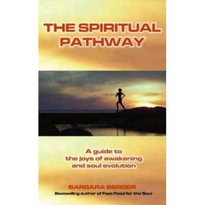 The Spiritual Pathway: Discovering That You are an Immortal Soul is One of the Greatest Discoveries of All
