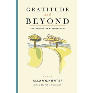 Gratitude And Beyond: Five Insights for a Fulfilled Life