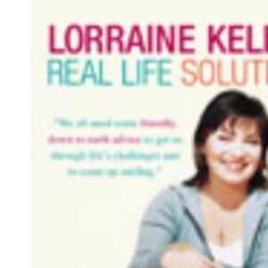 Lorraine Kelly's Real Life Solutions for Real People