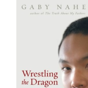 Wrestling the Dragon: In Search of the Boy Lama Who Defied China