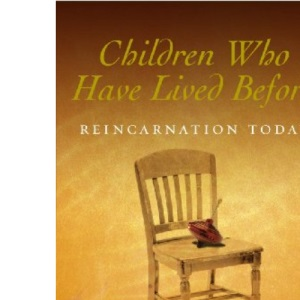 Children Who Have Lived Before: Reincarnation Today